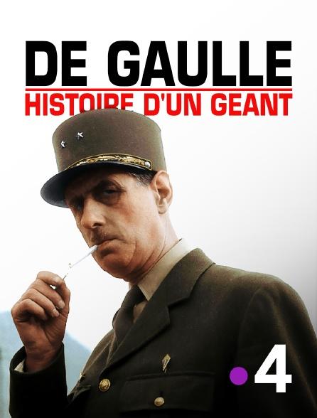 France 4 - De Gaulle : histoire d'un géant