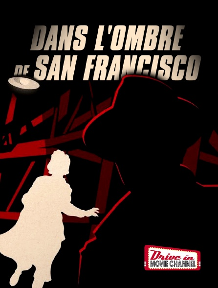 Drive-in Movie Channel - Dans l'ombre de San Francisco