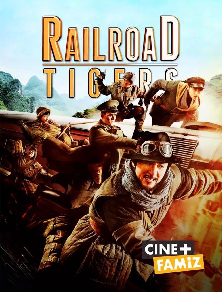 Ciné+ Famiz - Railroad Tigers