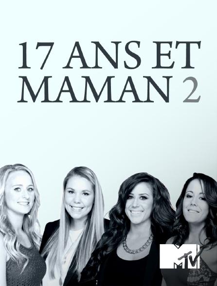 MTV - 17 ans et maman 2