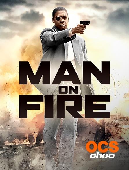 OCS Choc - Man on Fire