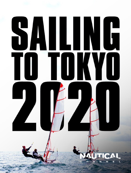 Nautical Channel - Sailing To Tokyo 2020