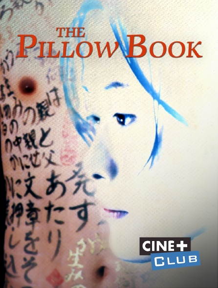 Ciné+ Club - The Pillow Book