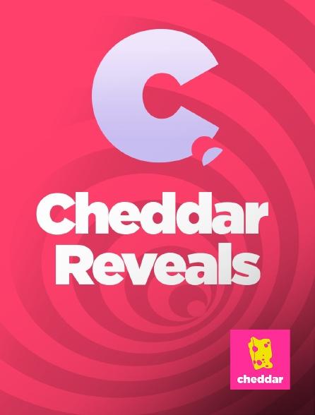 Cheddar - Cheddar Reveals