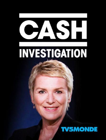 TV5MONDE - Cash investigation