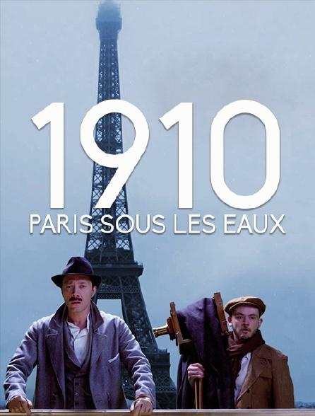 1910, Paris sous les eaux