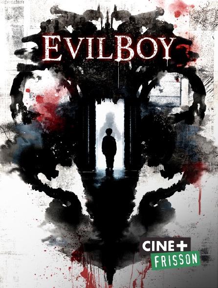 Ciné+ Frisson - Evil Boy