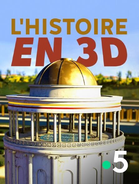 France 5 - L'Histoire en 3D