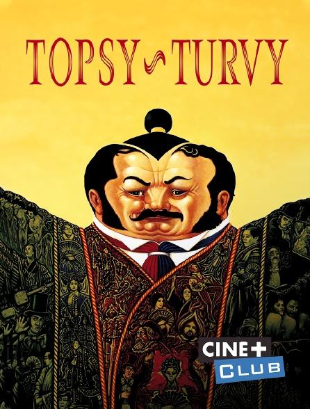 Ciné+ Club - Topsy Turvy