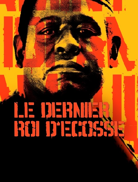 Le Dernier Roi D Ecosse En Streaming Molotov Tv