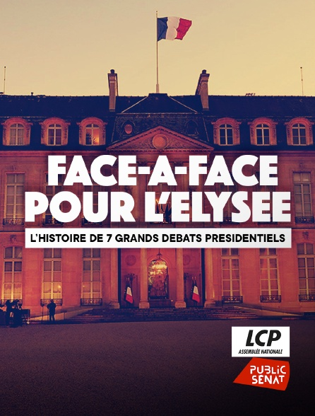 LCP Public Sénat - Face-à-face pour l'Elysée
