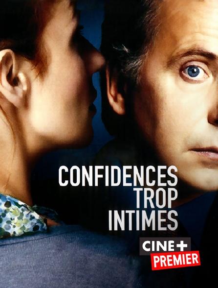 Ciné+ Premier - Confidences trop intimes