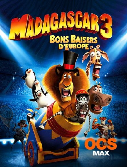 OCS Max - Madagascar 3 : bons baisers d'Europe