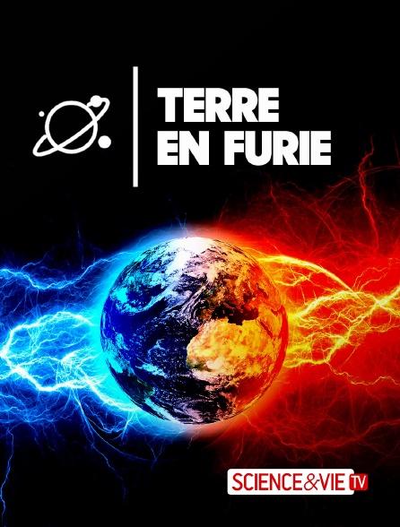 Science et Vie TV - Terre en furie
