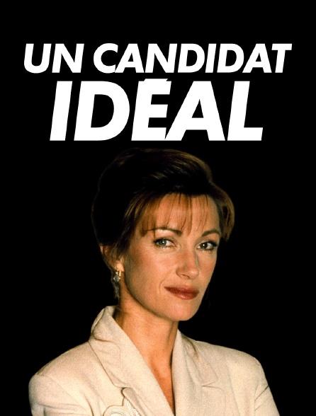 Un candidat idéal