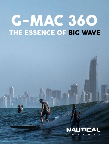 Nautical Channel - Garrett Mcnamara & The Essence Of Big Wave