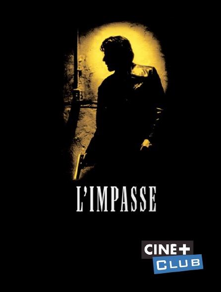 Ciné+ Club - L'impasse