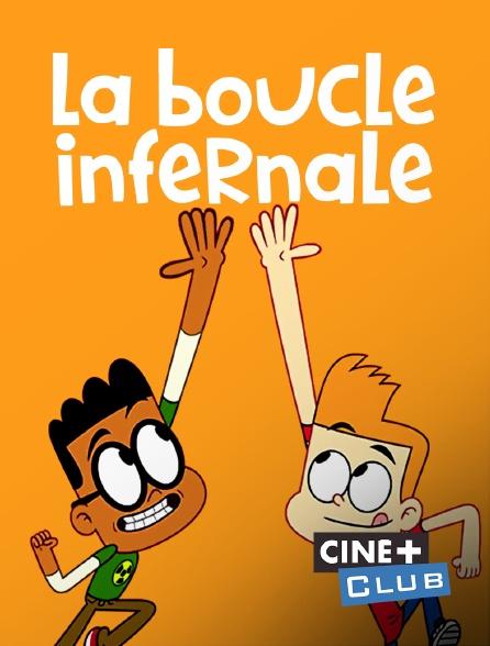 Ciné+ Club - La boucle en replay