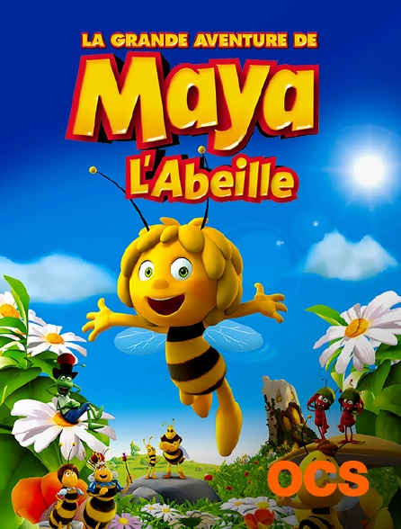 OCS - La grande aventure de Maya l'abeille