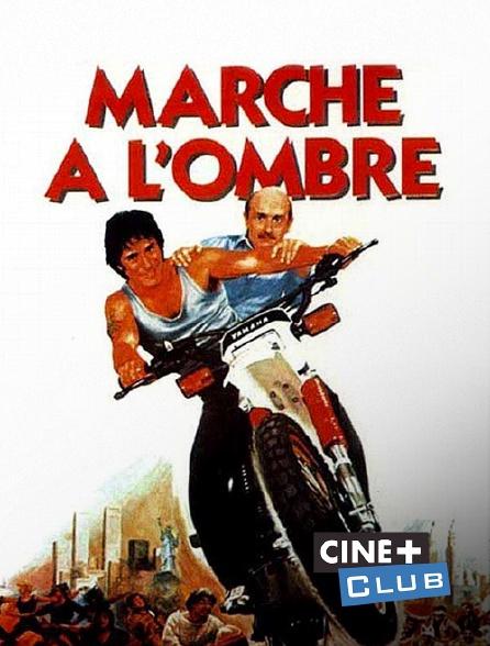 Ciné+ Club - Marche à l'ombre
