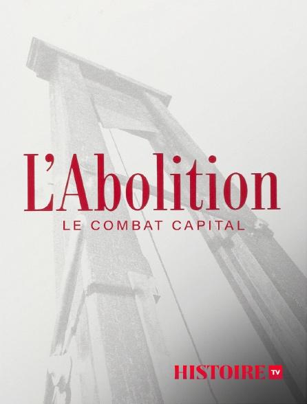 HISTOIRE TV - L'abolition, le combat capital