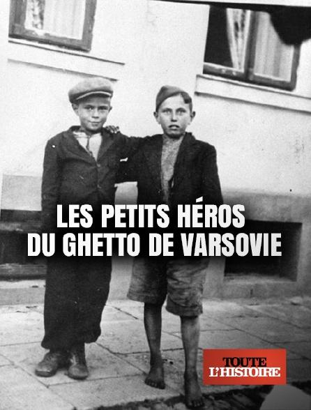 Toute l'histoire - Les petits héros du ghetto de Varsovie