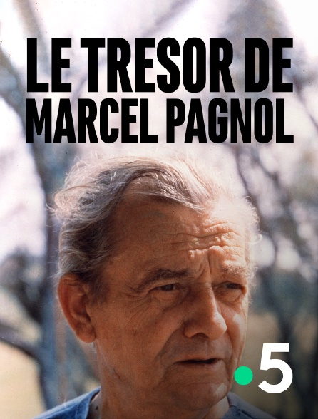 France 5 - Les trésors de Marcel Pagnol