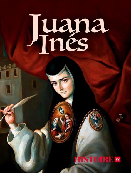 HISTOIRE TV - Juana Inés