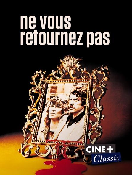 Ciné+ Classic - Ne vous retournez pas