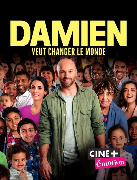 Ciné+ Emotion - Damien veut changer le monde