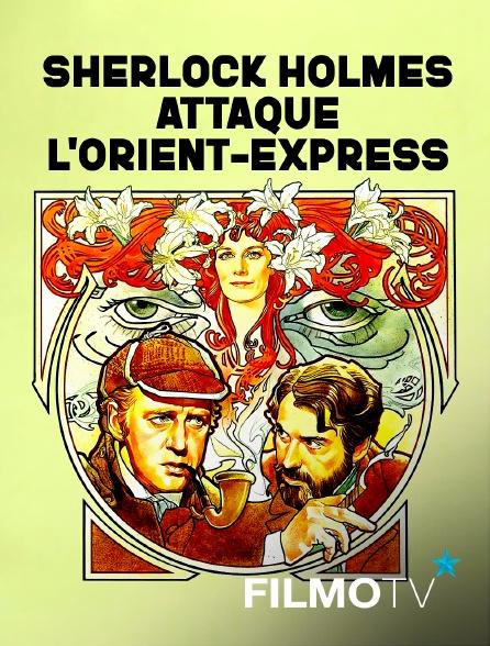 FilmoTV - Sherlock Holmes attaque l'Orient-Express