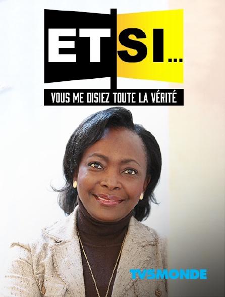 TV5MONDE - Et si vous me disiez toute la vérité?