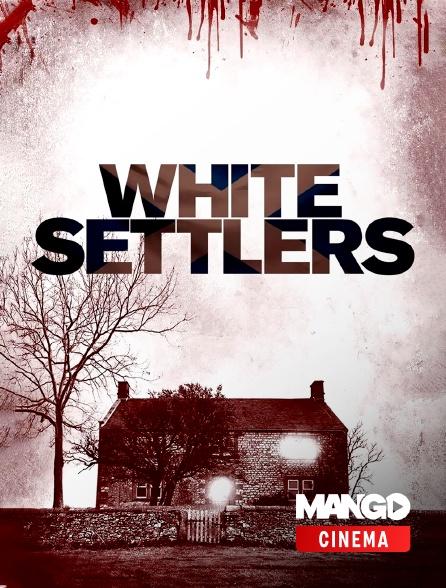 MANGO Cinéma - White Settlers