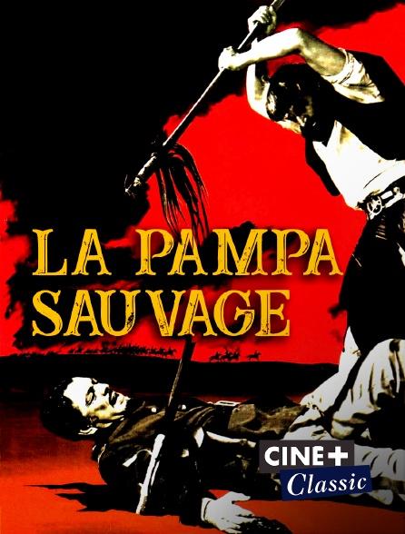 Ciné+ Classic - La pampa sauvage