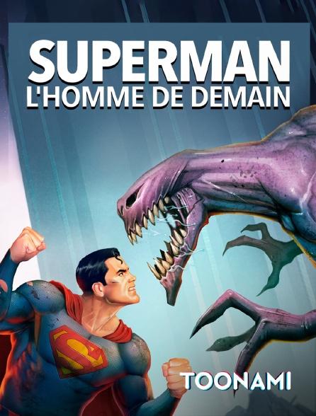 Toonami - Superman : l'homme de demain