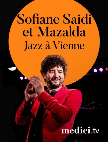 Medici - Sofiane Saidi et Mazalda en concert à Jazz à Vienne