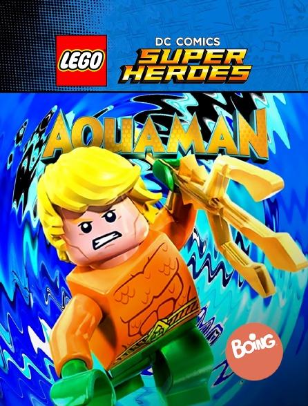 Boing - LEGO DC Comics Super Heroes : Aquaman