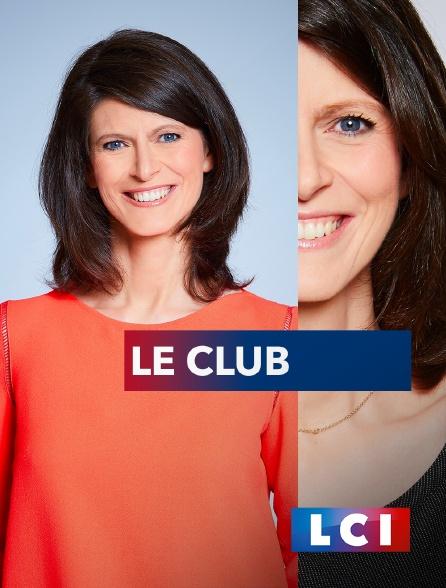LCI - La Chaîne Info - Le club