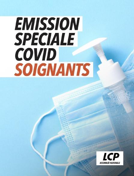 LCP 100% - Émission spéciale Covid : Soignants