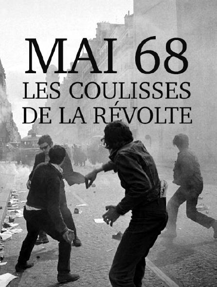 Mai 68, les coulisses de la révolte