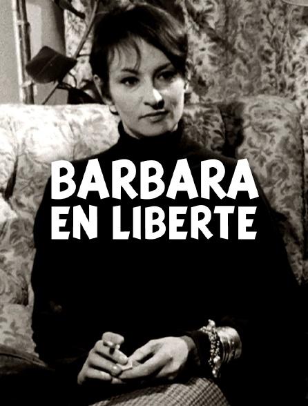 Barbara en liberté