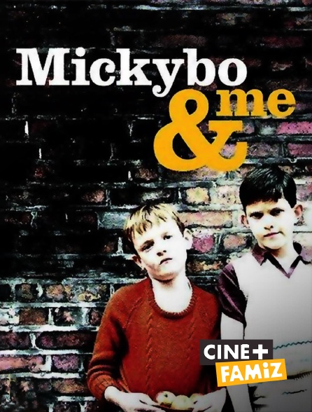Ciné+ Famiz - Mickybo and Me