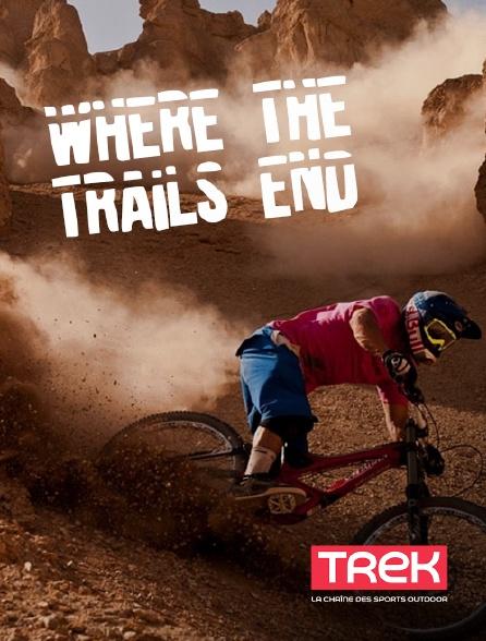 Trek - Where the Trails End