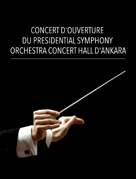 Concert d'ouverture du Presidential Symphony Orchestra Concert Hall d'Ankara