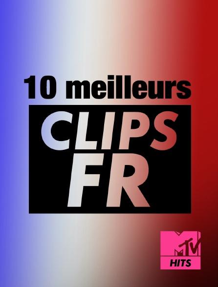 MTV Hits - 10 Meilleurs Clips Fr
