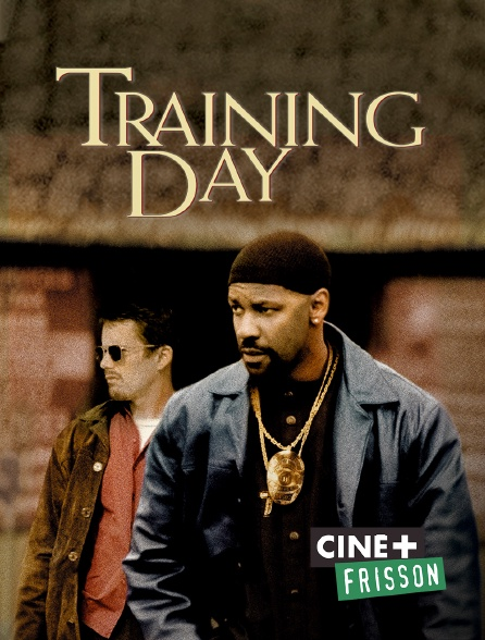 Ciné+ Frisson - Training Day