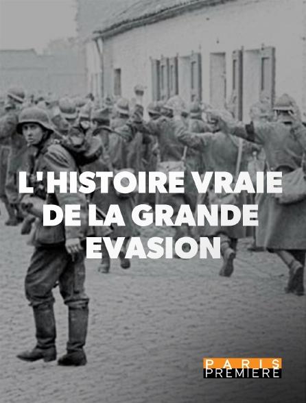 Paris Première - La grande évasion, l'histoire vraie