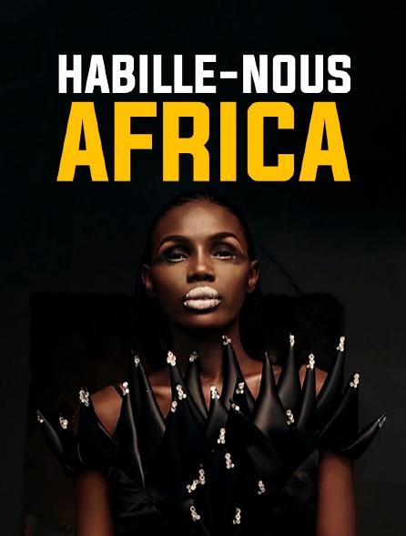 Habille-nous, Africa