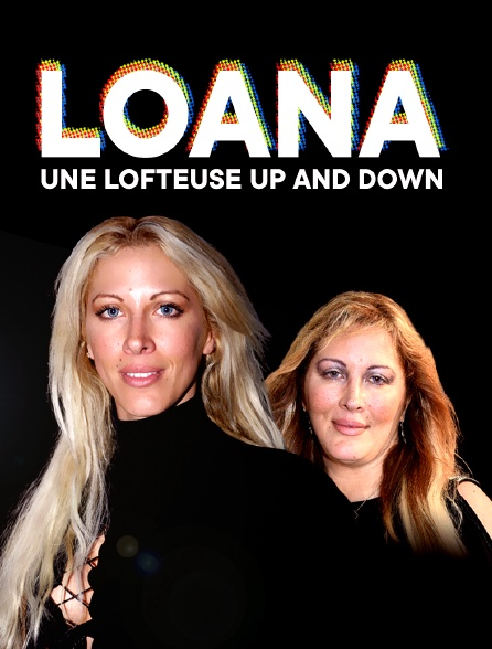 Loana, une lofteuse up and down