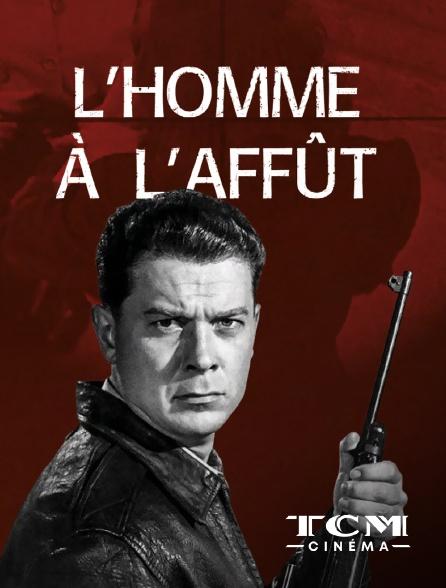 TCM Cinéma - L'homme à l'affût